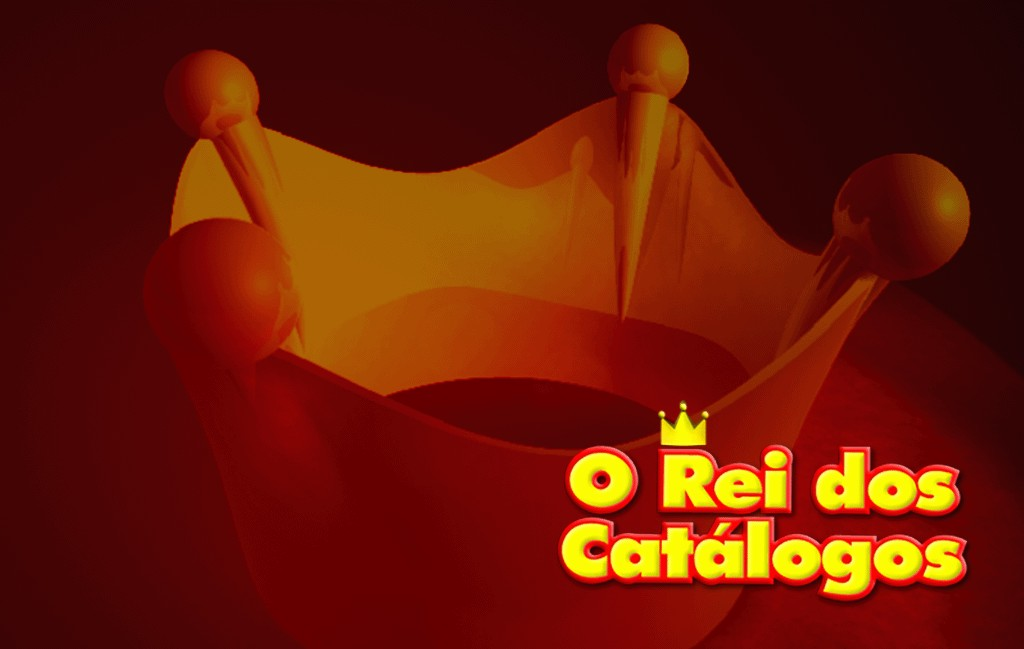O REI DOS CATALOGOS